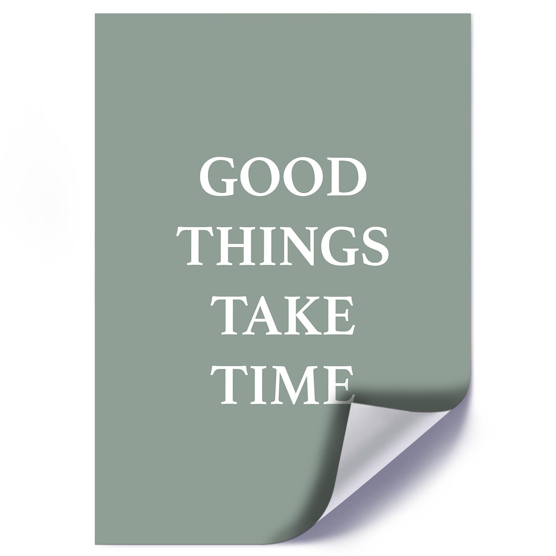 Plakat GOOD THINGS TAKE TIME